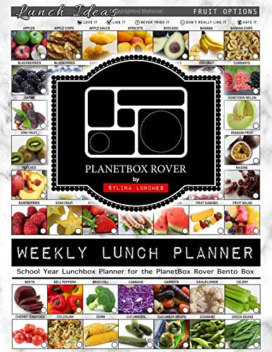 Weekly Lunch Planner: School Year Lunchbox Planner for the PlanetBox Rover Bento Box: 40 Weeks of Planning Pages & Lunch Ideas (Bento Lunch Box Planners, Band 1) (Planetbox-lunch-box)