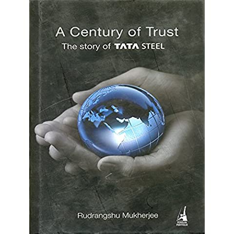 A Century of Trust: The Story of TATA STEEL