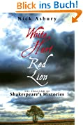 White Hart Red Lion: The England of Shakespeare's Histories: The England of Shakespeare's Histories