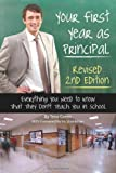 Your First Year as a Principal: Everything You Need to Know That They Don't Teach You in School