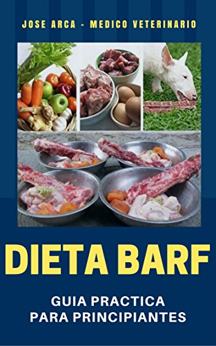 Dieta BARF: Guia Practica para Principiantes