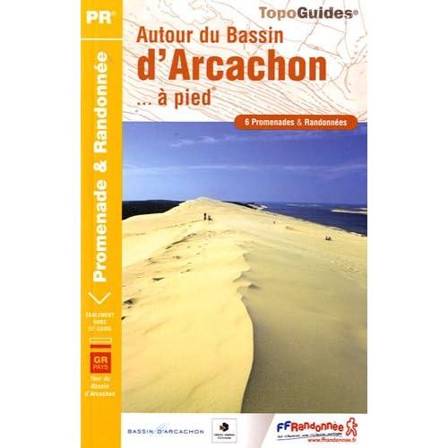 Autour du Bassin d'Arcachon... à pied : 6 promenades & randonnées