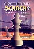 Wie gut ist Dein Schach? - Daniel King