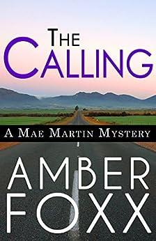 The Calling (Mae Martin Mysteries Book 1) (English Edition) par [Foxx, Amber]
