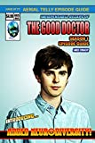 The Good Doctor Season One Episode Guide (English Edition)