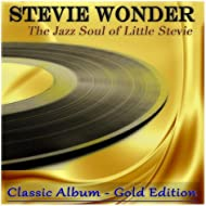 The Jazz Soul of Little Stevie (Classic Album - Gold Edition)