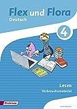 Flex und Flora: Heft Lesen 4: Verbrauchsmaterial