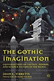 The Gothic Imagination: Conversations on Fantasy, Horror, and Science Fiction in the Media by J. Tibbetts (2011-10-20)