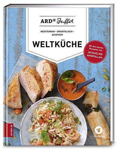 ARD-Buffet. Weltküche: mediterran - orientalisch - asiatisch