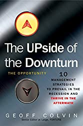 The Upside of the Downturn: 10 Management Strategies to Prevail in the Recession and Thrive in the Aftermath (English Edition)