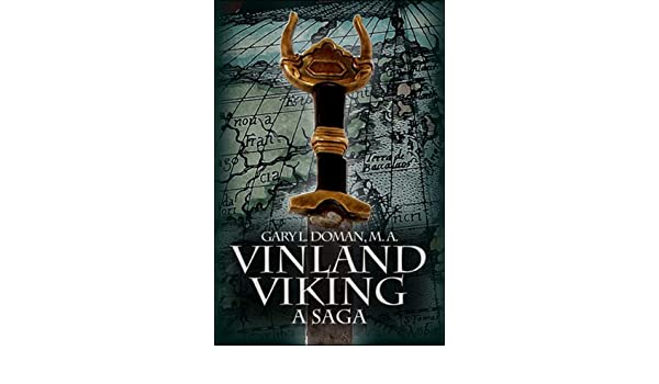 The Story Behind Vinland Viking: An Original Saga by Gary L. Doman | The Story Behind the Book