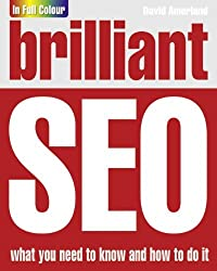 Brilliant Search Engine Optimisation (SEO) by Mr David Amerland (2011-06-16)