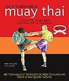 Telecharger Livres Muay thai Boxe thailandaise L essentiel pour bien commencer sa pratique (PDF,EPUB,MOBI) gratuits en Francaise
