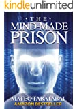 The Mind-Made Prison: Radical Self Help and Personal Transformation