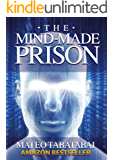 The Mind-Made Prison: Radical Self Help and Personal Transformation (English Edition)