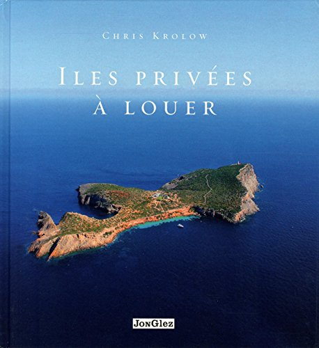 Iles privées à louer par Chris Krolow
