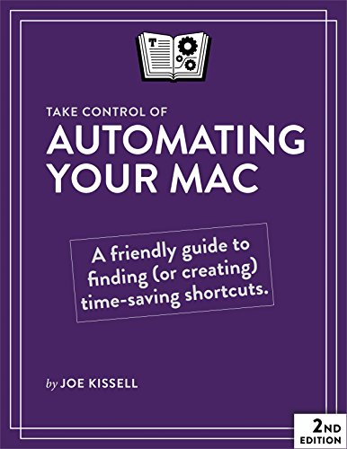 Take Control of Automating Your Mac (English Edition) por Joe Kissell