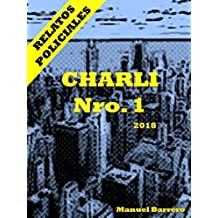 CHARLI: Comienza la Historia (Relatos Policiales nº 1)