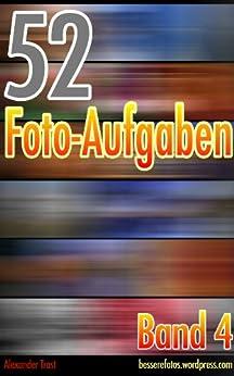 52 Foto-Aufgaben: Band 4 von [Trost, Alexander]