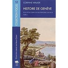 Histoire de Genève. Tome 2. de la Cite de Calvin a la Ville Française (1530-1813)