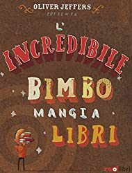 L'incredibile bimbo mangia libri