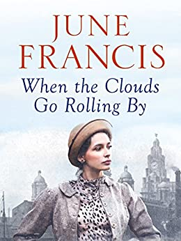 When the Clouds Go Rolling By (Victoria Crescent Sagas Book 3) by [Francis, June]