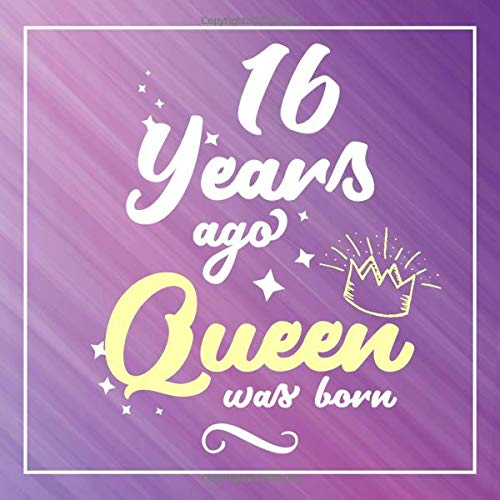 16 Years Ago Queen Was Born: Guest Book For 16 yr Old Birthday Party -  Cute and Funny Keepsake Memory Book For Party Guests to Leave Signatures, ... in - 16th Birthday Guest Book For Women
