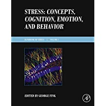 Stress: Concepts, Cognition, Emotion, and Behavior: Handbook of Stress Series Volume 1 (Handbook in Stress)