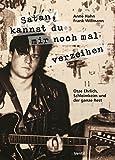 Satan, kannst du mir noch mal verzeihen: Otze Ehrlich, Schleimkeim und der ganze Rest - Anne Hahn