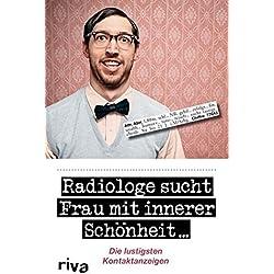 Radiologe sucht Frau mit innerer Schönheit: Die lustigsten Kontaktanzeigen