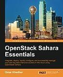 OpenStack Sahara Essentials by Omar Khedher (2016-04-25)