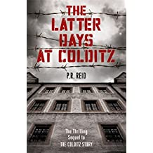 The Latter Days at Colditz by Major P R Reid (2014-11-20)