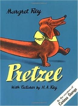 Pretzel (Curious George) by [Rey, H. A., Rey, Margret]