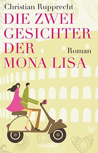 Buchseite und Rezensionen zu 'Die zwei Gesichter der Mona Lisa' von Christian Rupprecht