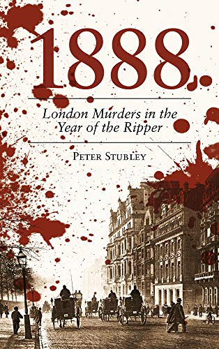 1888: London Murders in the Year of the Ripper por Peter Stubley