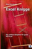 Excel Knigge: Der zeitlose Ratgeber für gutes MS-Excel.