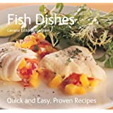 Fish Dishes: Quick & Easy, Proven Recipes