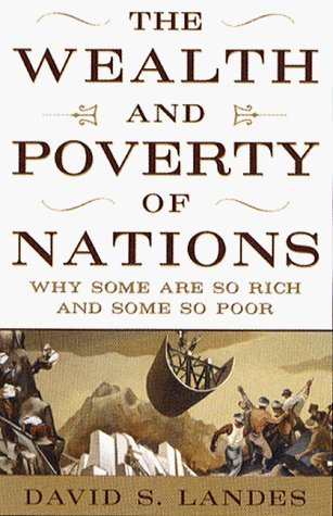 The Wealth and Poverty of Nations: Why Some Are So Rich and Some So Poor by David S. Landes (1998-01-05)