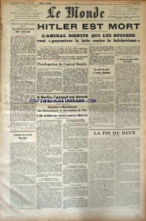 MONDE (LE) [No 116] du 03/05/1945 - HITLER EST MORT - L'AMIRAL DOENITZ LUI SUCCEDE - A BERLIN - L'ASSAUT EST DONNE A LA FORTERESSE SOUTERRAINE - JONCTION A MONFALCONE DES BRITANNIQUES ET DES SOLDATS DE TITO - L'ILE D'OLERON LIBEREE- COMMENT DUT EXECUTE MUSSOLINI