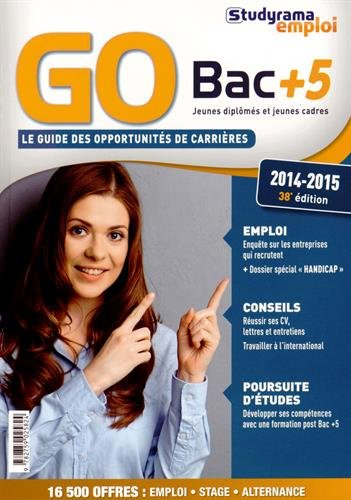 GO Bac + 5 : Le Guide des Opportunités de carrières 2014-2015