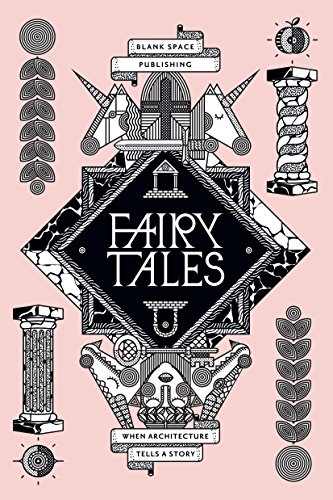 Fairy Tales: When Architecture Tells A Story (English Edition)