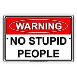 Eugene49Mor Plaque en Aluminium avec Inscription en Anglais « Warning No Stupid People » 20,3 x 30,5 cm