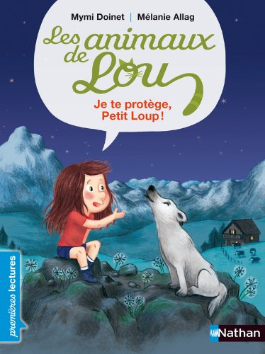 Les animaux de Lou, je te protge, petit loup ! - Premires Lectures CP Niveau 2 - Ds 6 ans