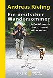 Ein deutscher Wandersommer: 1400 Kilometer durch unsere wilde Heimat - Andreas Kieling