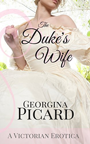 The Duke's Wife: A Victorian Erotica Test