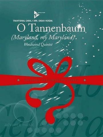 O Tannenbaum: (Maryland, my Maryland). Flöte, Oboe, Klarinette, Horn in F/Klarinette, Fagott/Bass-Klarinette. Partitur und Stimmen. (Holiday Celebration Series)