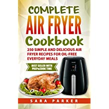 Complete Air Fryer Cookbook: 250 Simple and Delicious Air Fryer Recipes for Oil-Free Everyday Meals (English Edition)