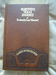 A journey through Texas, or, A saddle-trip on the southwestern frontier: With a statistical appendix (Classics of the Old West)