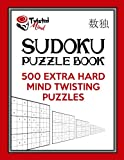 Twisted Mind Sudoku Puzzle Book, 500 Extra Hard Mind Twisting Puzzles: With Only One Level of Difficulty So No Wasted Puzzles: Volume 28 (Twisted Mind Puzzles)