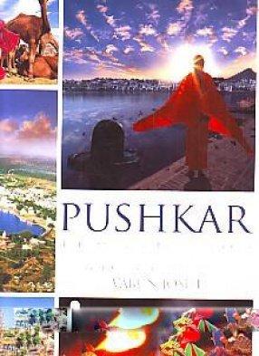 PUSHKAR THE LAND CHOSEN BY THE GODS [Paperback] [Jan 01, 2017] VARUN JOSHI